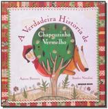 Verdadeira historia de chapeuzinho vermelho, a - Brinque book