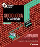 Vereda Digital - Sociologia Em Movimento - Parte I - Volume Unico - Em - Moderna - didatico