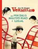 Vermelho ou por que o bullying nao e legal - Iluminuras