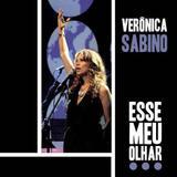 Veronica Sabino - Esse Meu Olhar - CD - Som livre