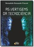 Vertigens da tecnociencia, as - Ideias  letras