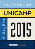 Vestibular Unicamp - Redações 2015 - Editora da unicamp