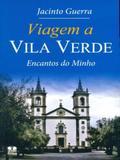 Viagem A Vila Verde-Encantos do Minho - Thesaurus