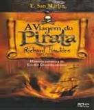 Viagem Do Pirata Richard Hawkins , A - Artes e oficios