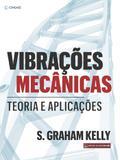 Vibrações mecânicas - Teoria e Aplicações