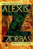 Vida e Proezas de Aléxis Zorbás - Grua livros