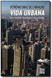 Vida Urbana: uma análise sociológica das cidades - Livros ilimitados
