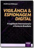 Vigilancia e espionagem digital a legislacao inter - Jurua