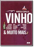 Vinho  Muito Mais: O Mundo Visto Através do Vinho - Best seller - grupo record