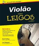 Violao Para Leigos - Alta books