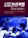 Violência Escolar - Verso e Reverso das Sociabilidades Contemporâneas - Crv