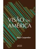 Visão da América - Carpentier, alejo