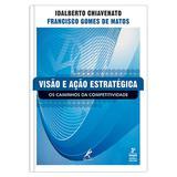 Visão e ação estratégica - os caminhos da competitividade