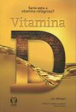 Vitamina D - Seria esta a Vitamina Milagrosa - Citadel