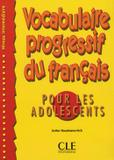 Vocabulaire progressif du fr. pour les adolescents - intermediaire + corriges - Cle international - paris
