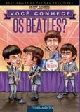 Você conhece os beatles - Editora fundamento educacional ltda