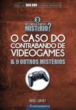 Você Consegue Resolver O Mistério 3? - O Caso Do Contrabando De Videogames & 9 Outros Mistérios