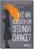 Você Não Acredita em Segunda Chance - Novo seculo