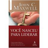 Você Nasceu Para Liderar - John C. Maxwell - Thomas nelson brasil