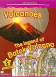 Volcanoes - the legend of batok volcano - level 5 - Macmillan