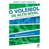 Voleibol De Alto Nivel,O: Da Iniciacao A Competicao / Bizzocchi - Ed manole