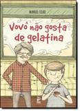 Vovô Não Gosta de Gelatina - Panda books / original
