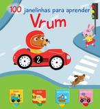 Vrum - 100 janelinhas para aprender - Yoyo books (nobel)
