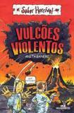 Vulcoes Violentos- 2 Ed - Melhoramentos