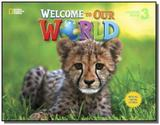 Welcome to Our World 3 - Student Book - ALL CAPS - Cengage