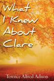 What I Knew About Clare - Archangels publishing