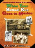 When Your School Bus Goes to Mexico - Great west publishing