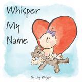 Whisper My Name - Elephant cloud llc