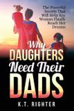 Why Daughters Need Their Dads - Ketna publishing