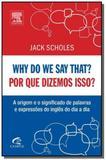 Why do we say that: por que dissemos isso - Grupo elsevier