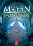 Wild cards - vol. 9 - guerra aos curingas - Leya brasil
