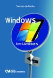 Windows 7 - sem limites - Ciencia moderna