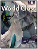 World Class 1B - Combo Split  With On-line Workbook - Cengage