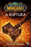 World of Warcraft: A ruptura