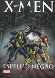 X- Men - Espelho Negro - Novo século