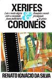 Xerifes e Coroneis - Renato ignacio