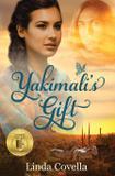 Yakimali's Gift - Linda covella author