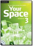 Your space 3 workbook with audio cd - Cambridge