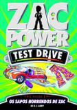 Zac Power Test Drive 05 - Os Sapos Horrendos De Zac