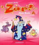Zap! A - Class Book - Oxford