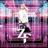 Zé Felipe - Na Mesma Estrada - CD - Som livre