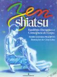 Zen Shiatsu - equilíbrio energético e consciência do corpo