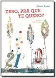 Zero, Pra Que Te Quero - Ftd