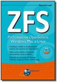 Zfs: para usuarios opensolaris, windows, mac e lin - Brasport