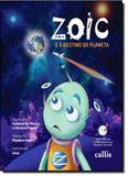 Zoic e o Destino do Planeta - Vol.1 - Coleção Zoic - Callis