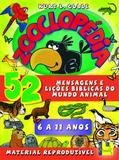 Zooclopédia- mensagens e lições bíblicas do mundo animal - Shedd publicaçoes